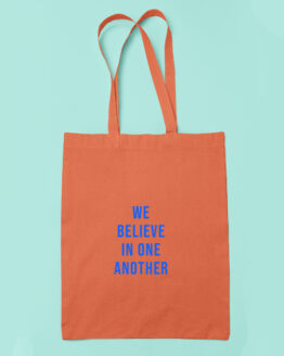 We believe in one another tote bag